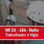 nr33-trab-vigia-16h-noite